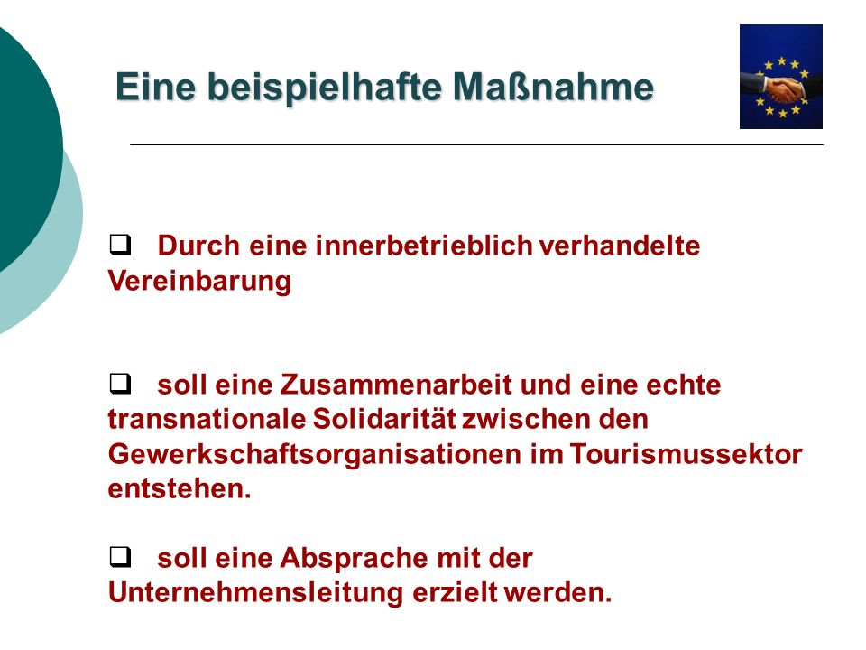 Durch eine innerbetrieblich verhandelte Vereinbarung soll eine Zusammenarbeit und eine echte transnationale Solidarität zwischen den Gewerkschaftsorga