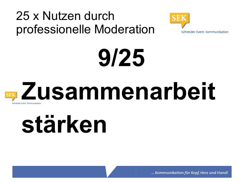 9/25 Zusammenarbeit stärken 25 x Nutzen durch professionelle Moderation