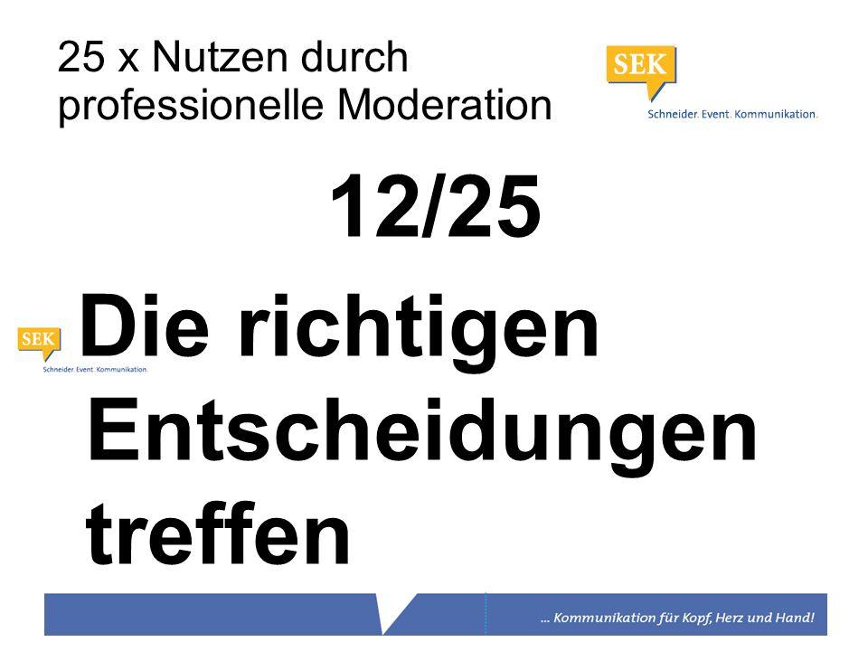 12/25 Die richtigen Entscheidungen treffen 25 x Nutzen durch professionelle Moderation