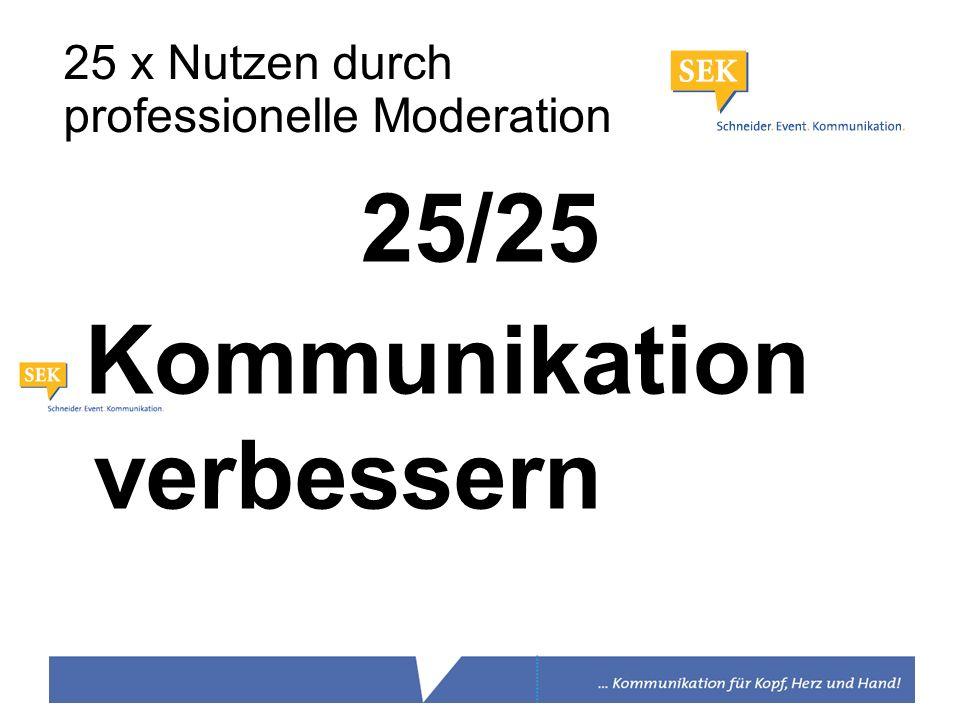 25/25 Kommunikation verbessern 25 x Nutzen durch professionelle Moderation