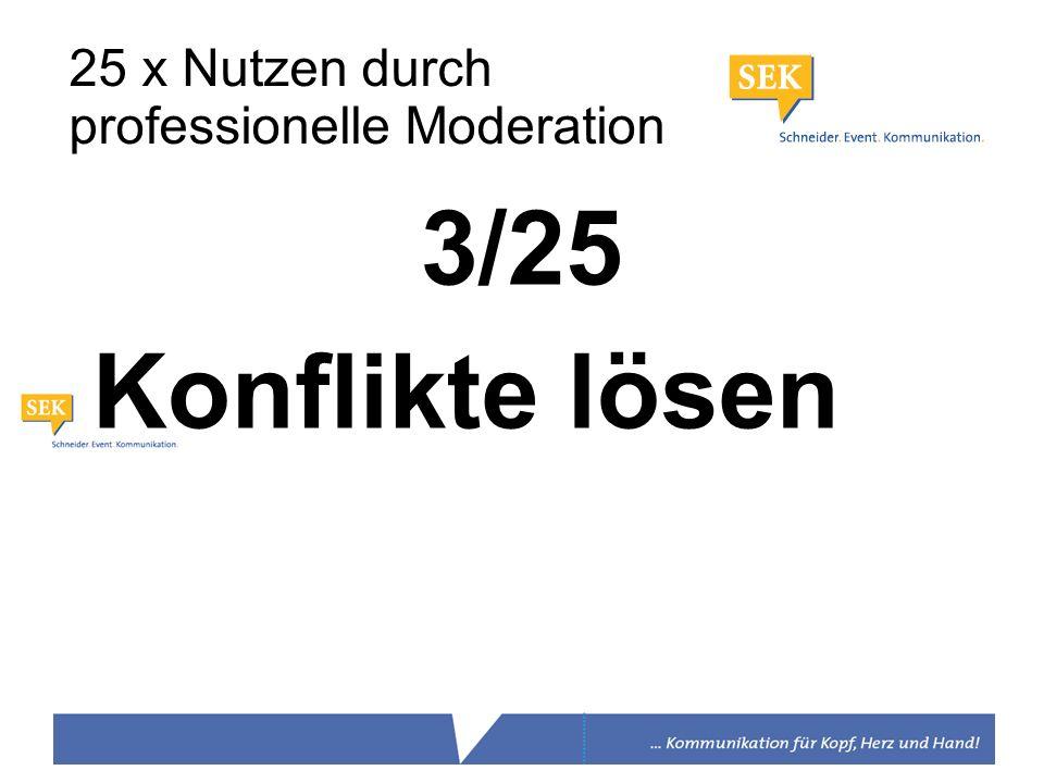 3/25 Konflikte lösen 25 x Nutzen durch professionelle Moderation