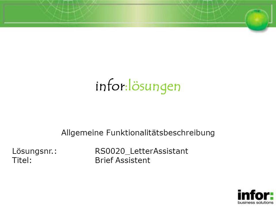 infor:lösungen Allgemeine Funktionalitätsbeschreibung Lösungsnr.:RS0020_LetterAssistant Titel:Brief Assistent Brief Assistent