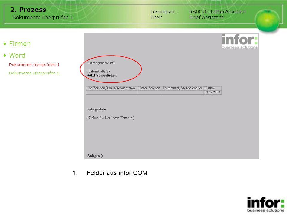 1.Felder aus infor:COM 2. Prozess Firmen Word Dokumente überprüfen 1 Dokumente überprüfen 2 Dokumente überprüfen 1 Lösungsnr.:RS0020_LetterAssistant T