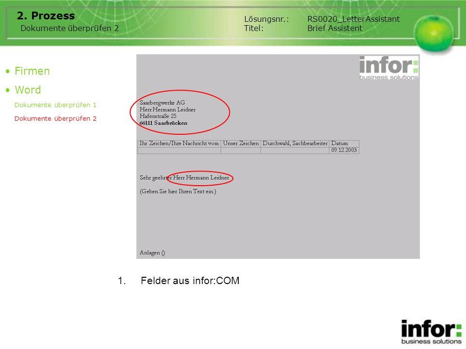 1.Felder aus infor:COM 2. Prozess Firmen Word Dokumente überprüfen 1 Dokumente überprüfen 2 Lösungsnr.:RS0020_LetterAssistant Titel:Brief Assistent