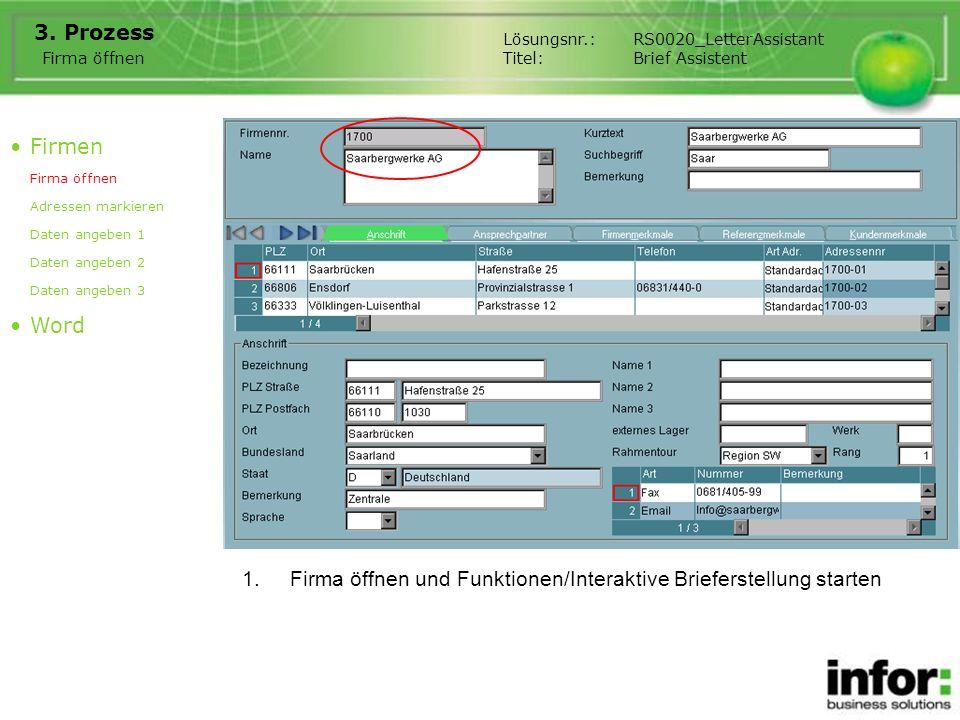 1.Firma öffnen und Funktionen/Interaktive Brieferstellung starten 3. Prozess Firmen Firma öffnen Adressen markieren Daten angeben 1 Daten angeben 2 Da
