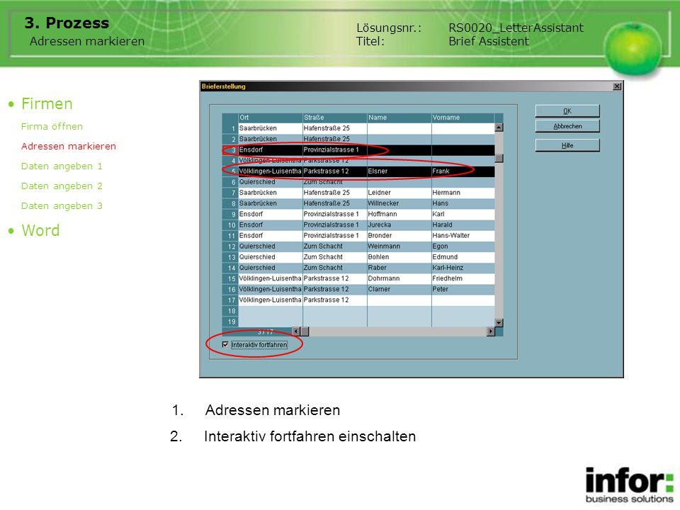 1.Adressen markieren 3. Prozess Firmen Firma öffnen Adressen markieren Daten angeben 1 Daten angeben 2 Daten angeben 3 Word Adressen markieren Lösungs