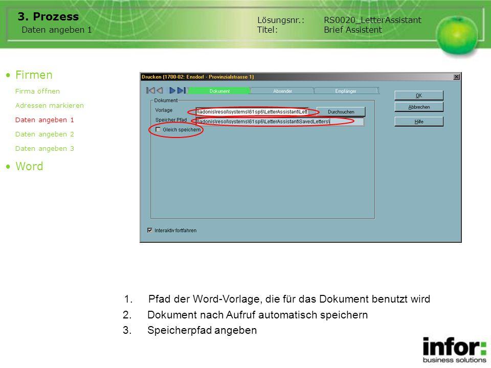 1.Pfad der Word-Vorlage, die für das Dokument benutzt wird 3. Prozess Firmen Firma öffnen Adressen markieren Daten angeben 1 Daten angeben 2 Daten ang