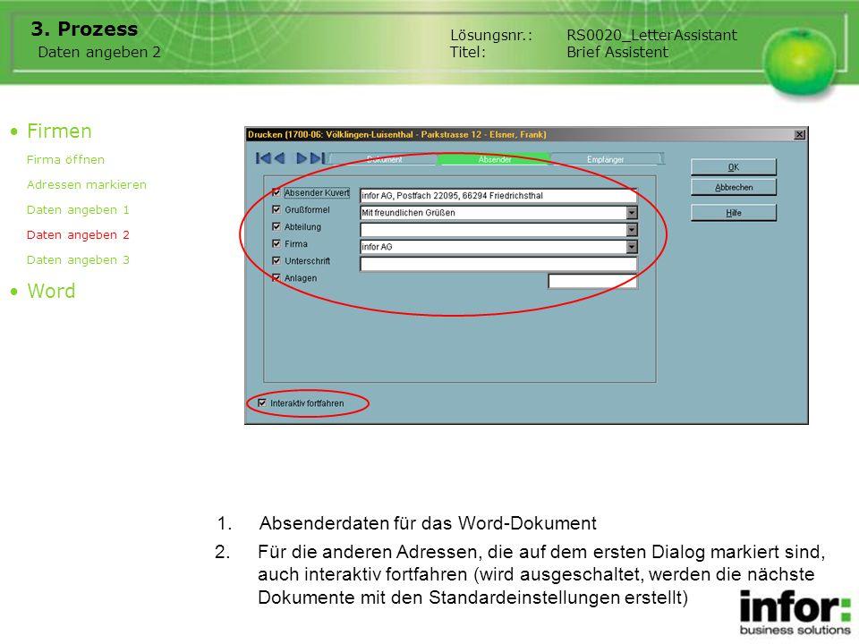 1.Absenderdaten für das Word-Dokument 3. Prozess Firmen Firma öffnen Adressen markieren Daten angeben 1 Daten angeben 2 Daten angeben 3 Word Daten ang