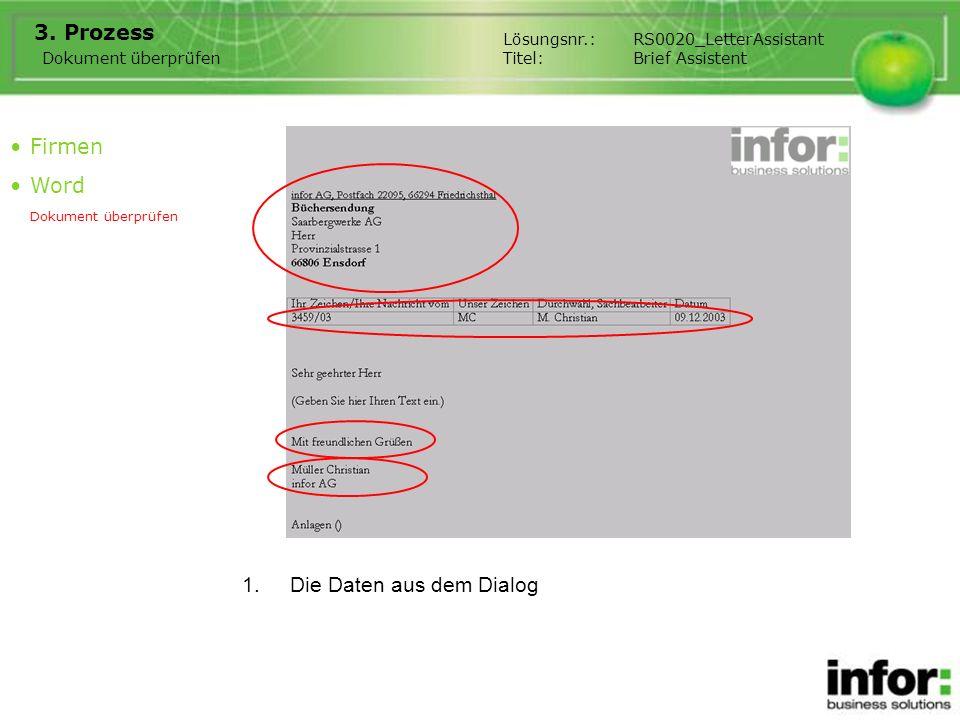 1.Die Daten aus dem Dialog 3. Prozess Firmen Word Dokument überprüfen Lösungsnr.:RS0020_LetterAssistant Titel:Brief Assistent