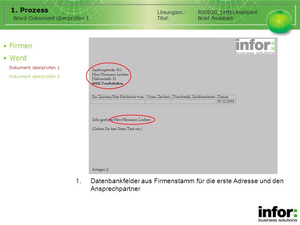 1.Datenbankfelder aus Firmenstamm für die erste Adresse und den Ansprechpartner 1. Prozess Firmen Word Dokument überprüfen 1 Dokument überprüfen 2 Wor