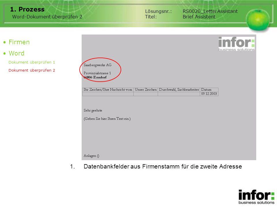 1.Datenbankfelder aus Firmenstamm für die zweite Adresse 1. Prozess Firmen Word Dokument überprüfen 1 Dokument überprüfen 2 Word-Dokument überprüfen 2