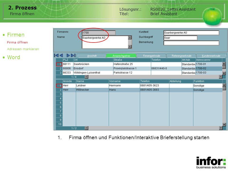 1.Firma öffnen und Funktionen/Interaktive Brieferstellung starten 2. Prozess Firmen Firma öffnen Adressen markieren Word Firma öffnen Lösungsnr.:RS002