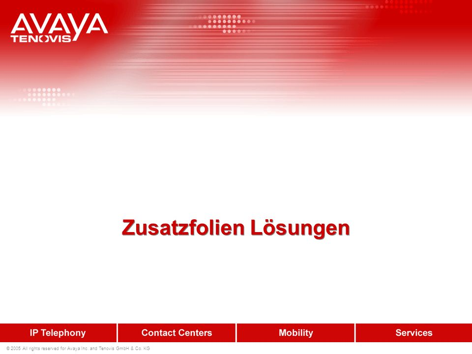 2 © 2005 All rights reserved for Avaya Inc.and Tenovis GmbH & Co.