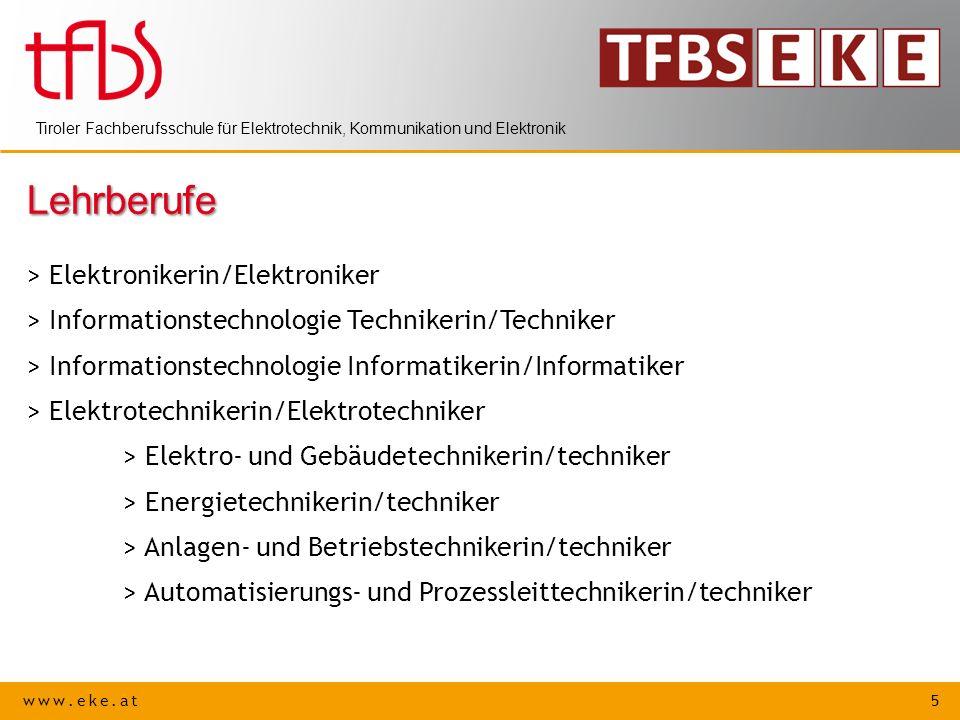 www.eke.at 5 Tiroler Fachberufsschule für Elektrotechnik, Kommunikation und Elektronik Lehrberufe > Elektronikerin/Elektroniker > Informationstechnolo