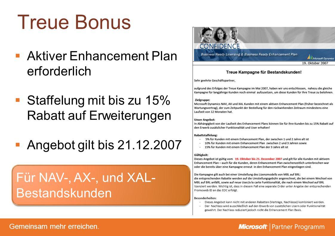 © degroupwww.degroup.de Gemeinsam mehr erreichen. Treue Bonus Für NAV-, AX-, und XAL- Bestandskunden Aktiver Enhancement Plan erforderlich Staffelung