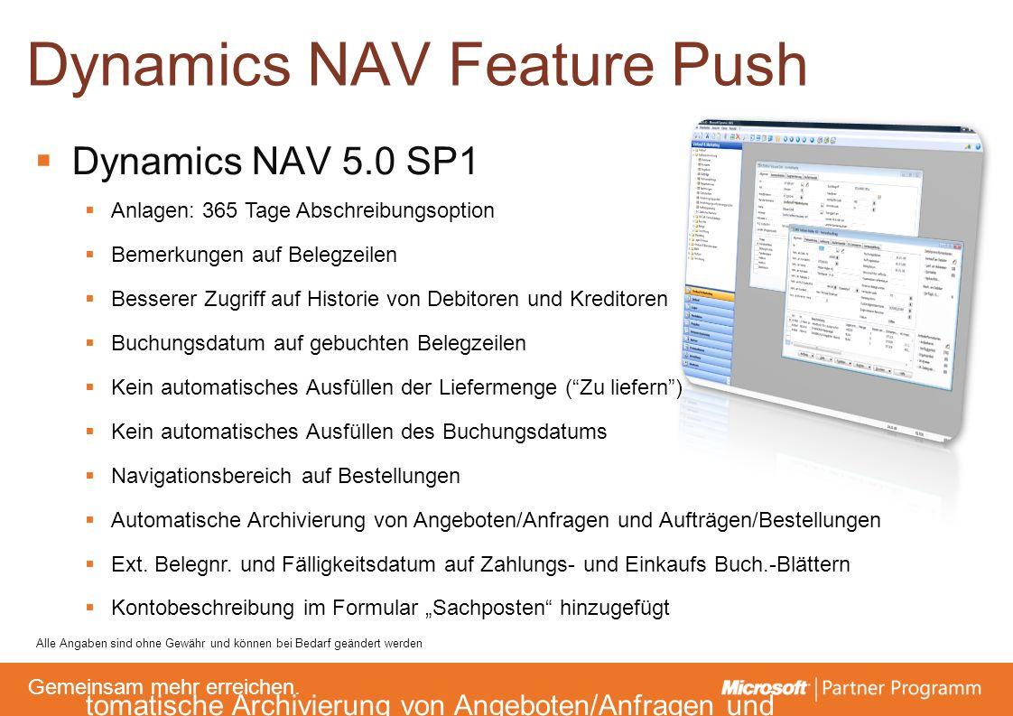 © degroupwww.degroup.de Gemeinsam mehr erreichen. Dynamics NAV Feature Push Dynamics NAV 5.0 SP1 Anlagen: 365 Tage Abschreibungsoption Bemerkungen auf