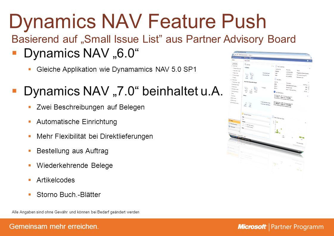 © degroupwww.degroup.de Gemeinsam mehr erreichen. Dynamics NAV Feature Push Dynamics NAV 6.0 Gleiche Applikation wie Dynamamics NAV 5.0 SP1 Alle Angab