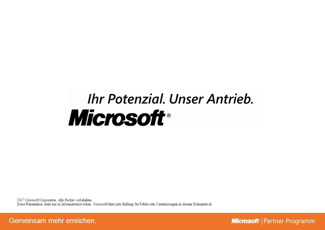 © degroupwww.degroup.de Gemeinsam mehr erreichen. 2007 Microsoft Corporation. Alle Rechte vorbehalten. Diese Präsentation dient nur zu Informationszwe