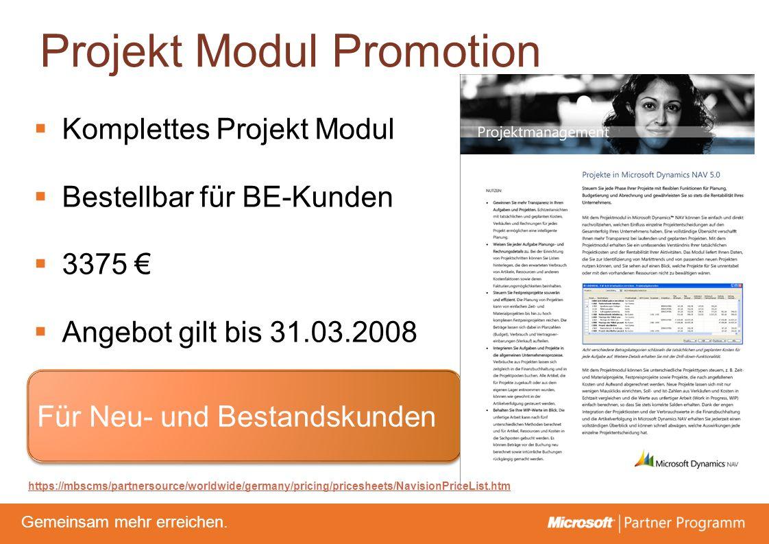 © degroupwww.degroup.de Gemeinsam mehr erreichen. Projekt Modul Promotion Für Neu- und Bestandskunden Komplettes Projekt Modul Bestellbar für BE-Kunde