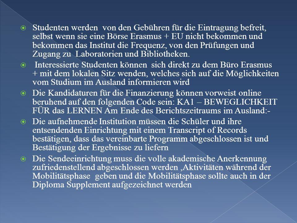 Studenten werden von den Gebühren für die Eintragung befreit, selbst wenn sie eine Börse Erasmus + EU nicht bekommen und bekommen das Institut die Fre