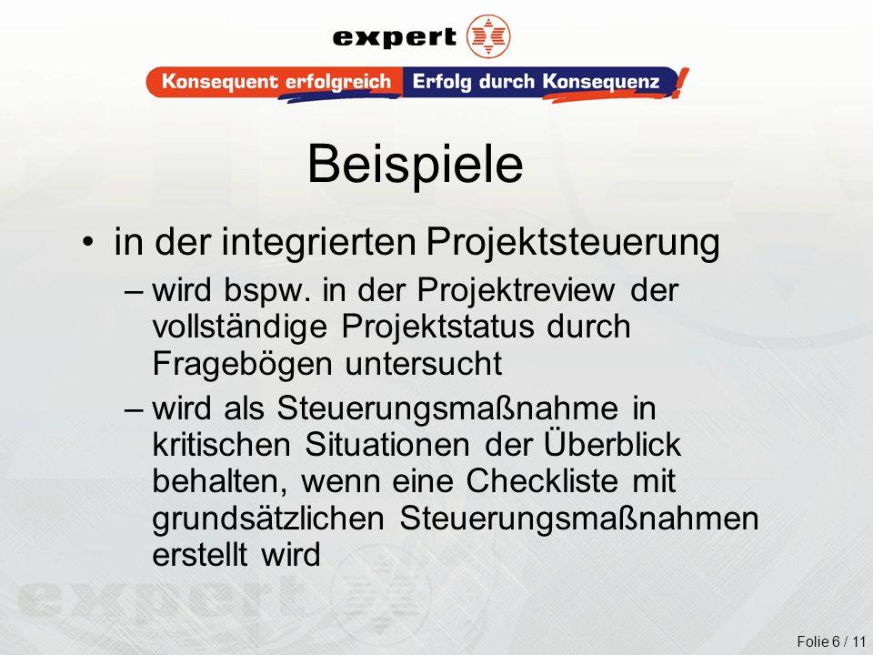 Folie 6 / 11 Beispiele in der integrierten Projektsteuerung –wird bspw. in der Projektreview der vollständige Projektstatus durch Fragebögen untersuch