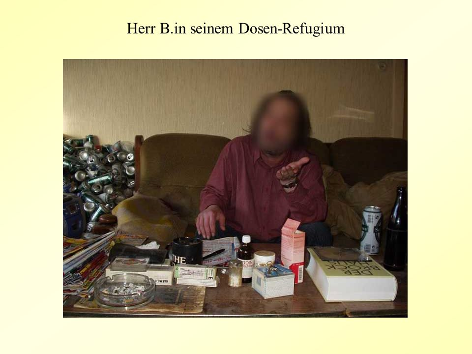 Herr B.in seinem Dosen-Refugium