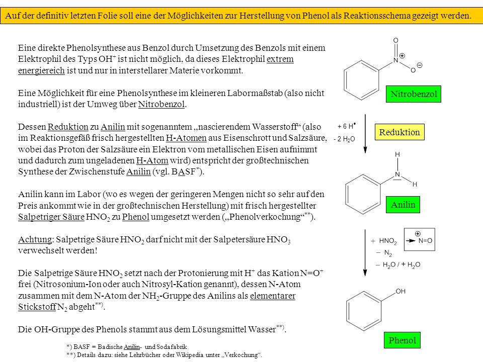Auf der definitiv letzten Folie soll eine der Möglichkeiten zur Herstellung von Phenol als Reaktionsschema gezeigt werden. Eine direkte Phenolsynthese