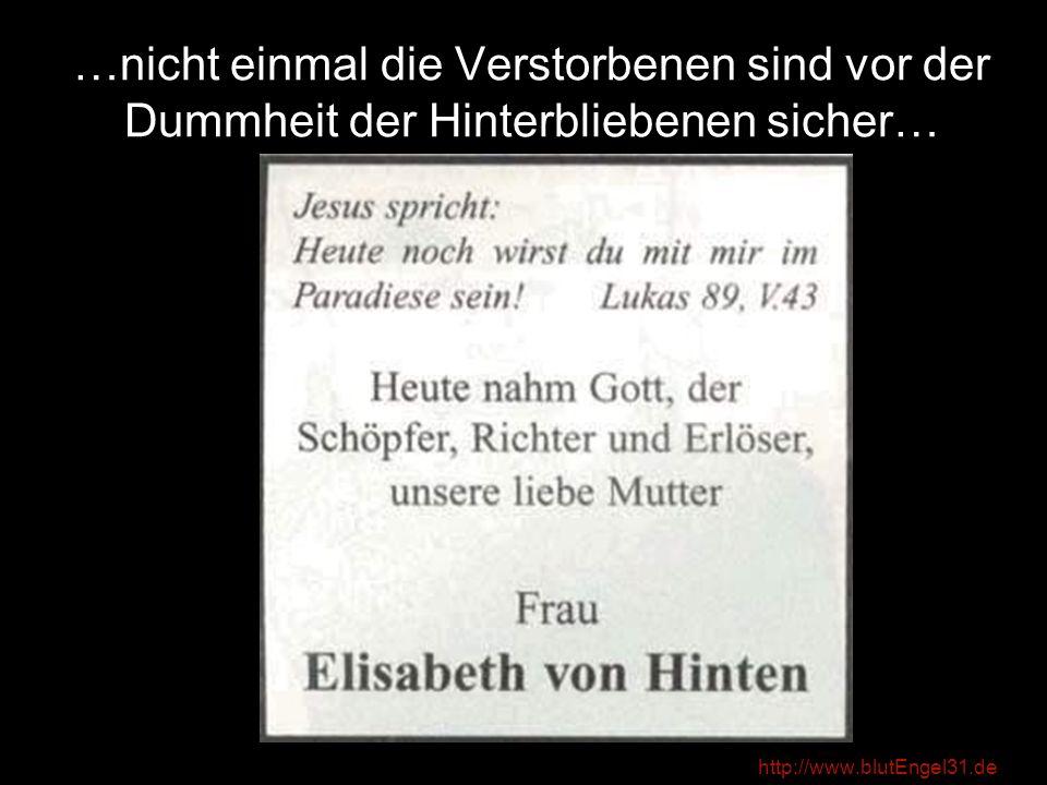 http://www.blutEngel31.de Die meisten machen sich aber eher selber zum Ei! So: …oder so =>