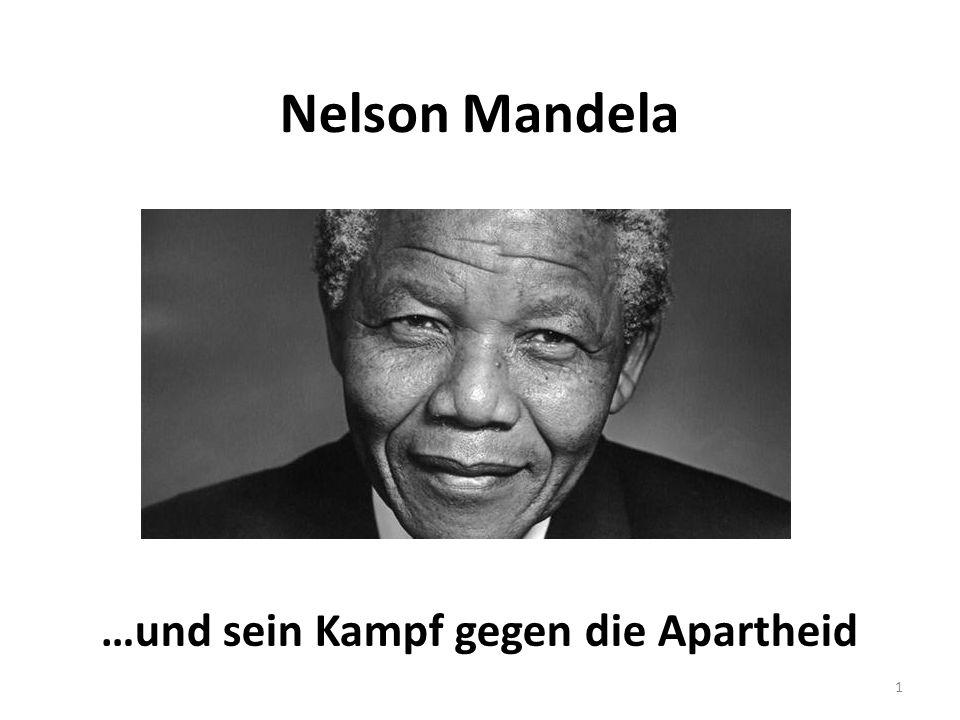 Nelson Mandela …und sein Kampf gegen die Apartheid 1