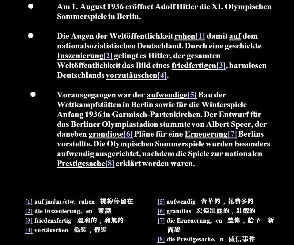 Am 1. August 1936 eröffnet Adolf Hitler die XI. Olympischen Sommerspiele in Berlin. Die Augen der Weltöffentlichkeit ruhen[1] damit auf dem nationalso