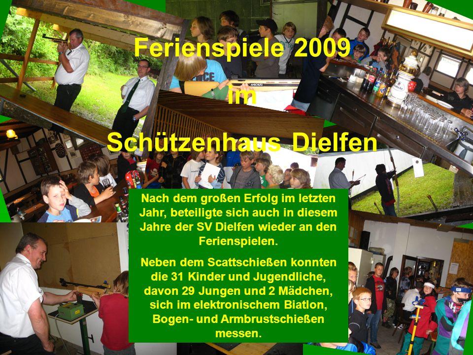 Ferienspiele 2009 im Schützenhaus Dielfen Nach dem großen Erfolg im letzten Jahr, beteiligte sich auch in diesem Jahre der SV Dielfen wieder an den Ferienspielen.