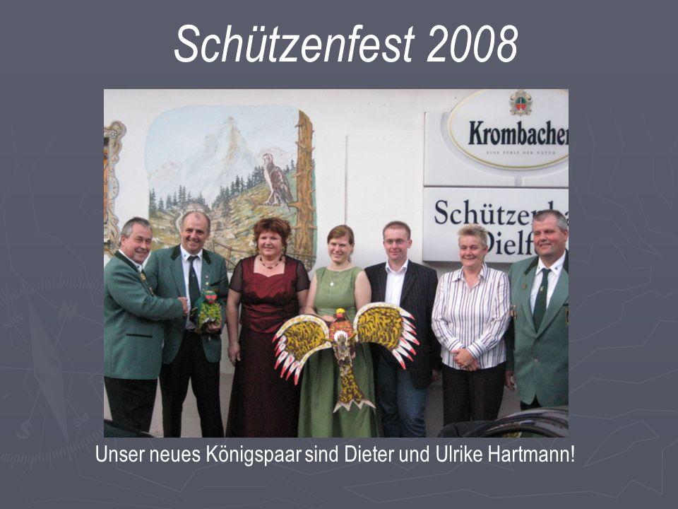Schützenfest 2008 Unser neues Königspaar sind Dieter und Ulrike Hartmann!