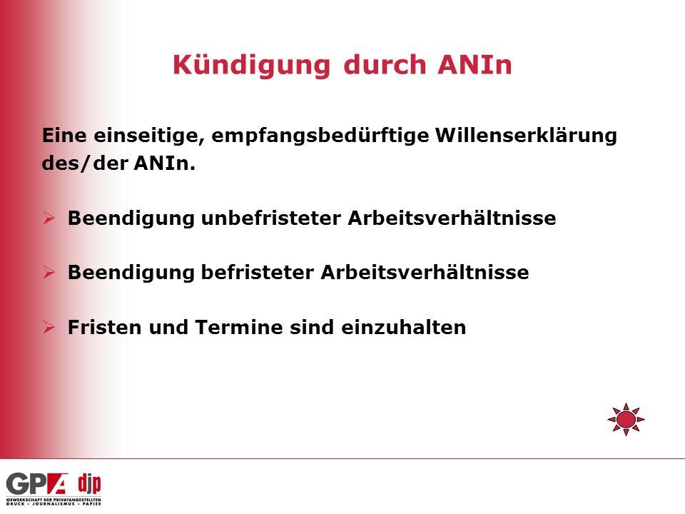 Kündigung durch ANIn Eine einseitige, empfangsbedürftige Willenserklärung des/der ANIn.