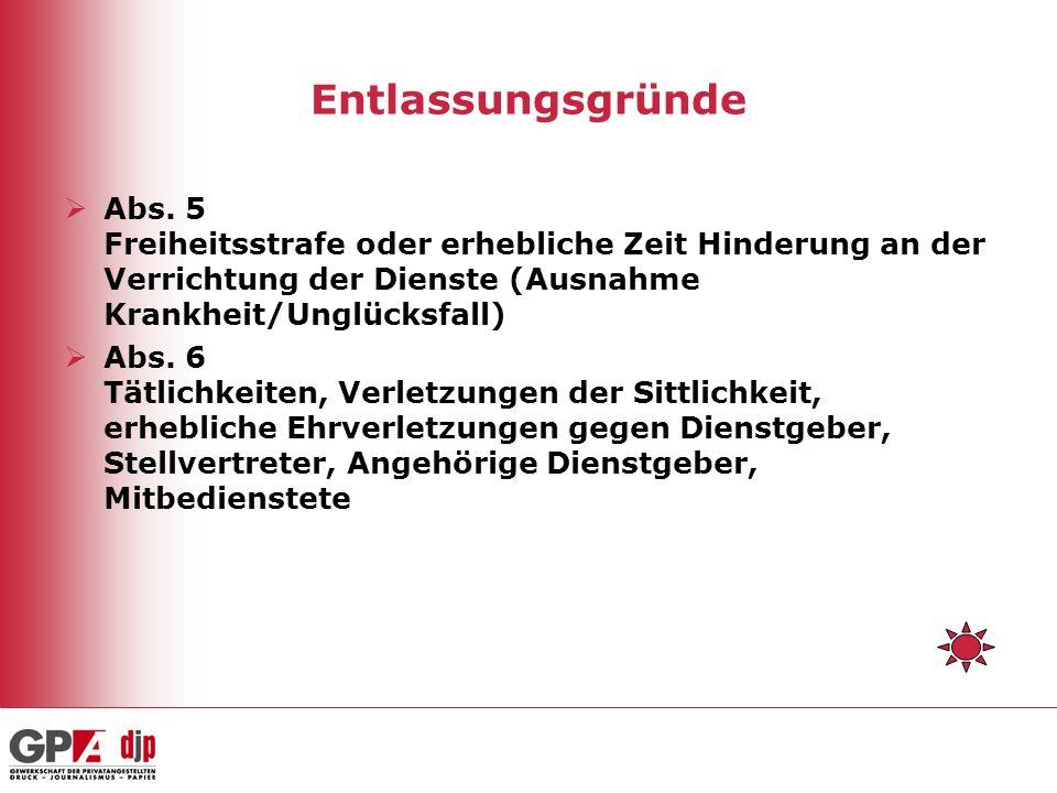 Entlassungsgründe Abs. 5 Freiheitsstrafe oder erhebliche Zeit Hinderung an der Verrichtung der Dienste (Ausnahme Krankheit/Unglücksfall) Abs. 6 Tätlic