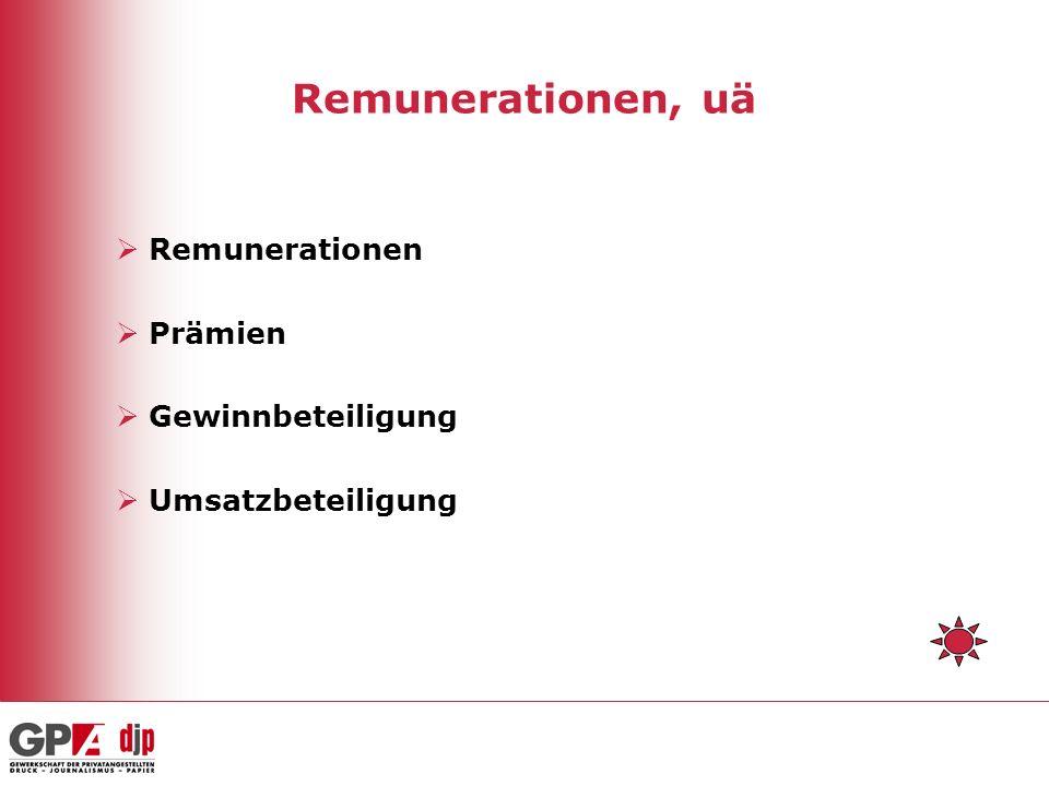 Remunerationen, uä Remunerationen Prämien Gewinnbeteiligung Umsatzbeteiligung