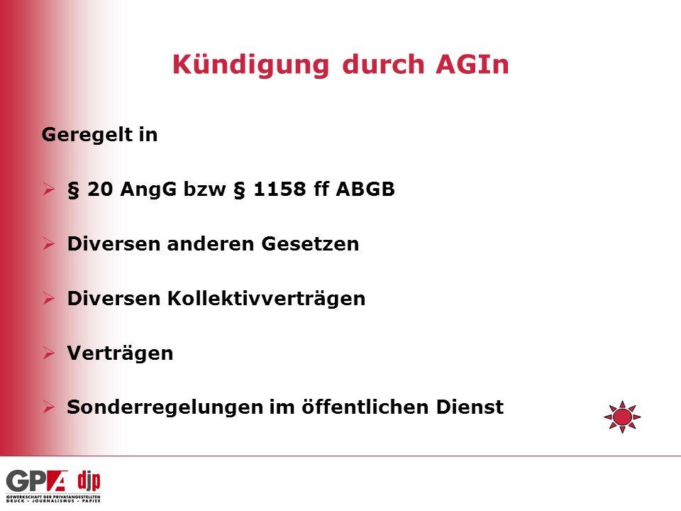 Kündigung durch AGIn Eine einseitige, empfangsbedürftige Willenserklärung des/der AGIn.