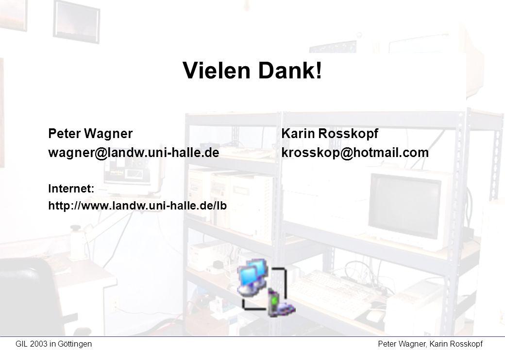 GIL 2003 in Göttingen Peter Wagner, Karin Rosskopf Vielen Dank.