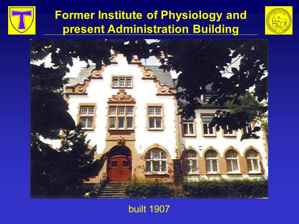 Former Institute of Physiology and present Administration Building built 1907