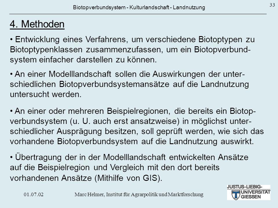 01.07.02Marc Helmer, Institut für Agrarpolitik und Marktforschung 33 Biotopverbundsystem - Kulturlandschaft - Landnutzung 4. Methoden Entwicklung eine