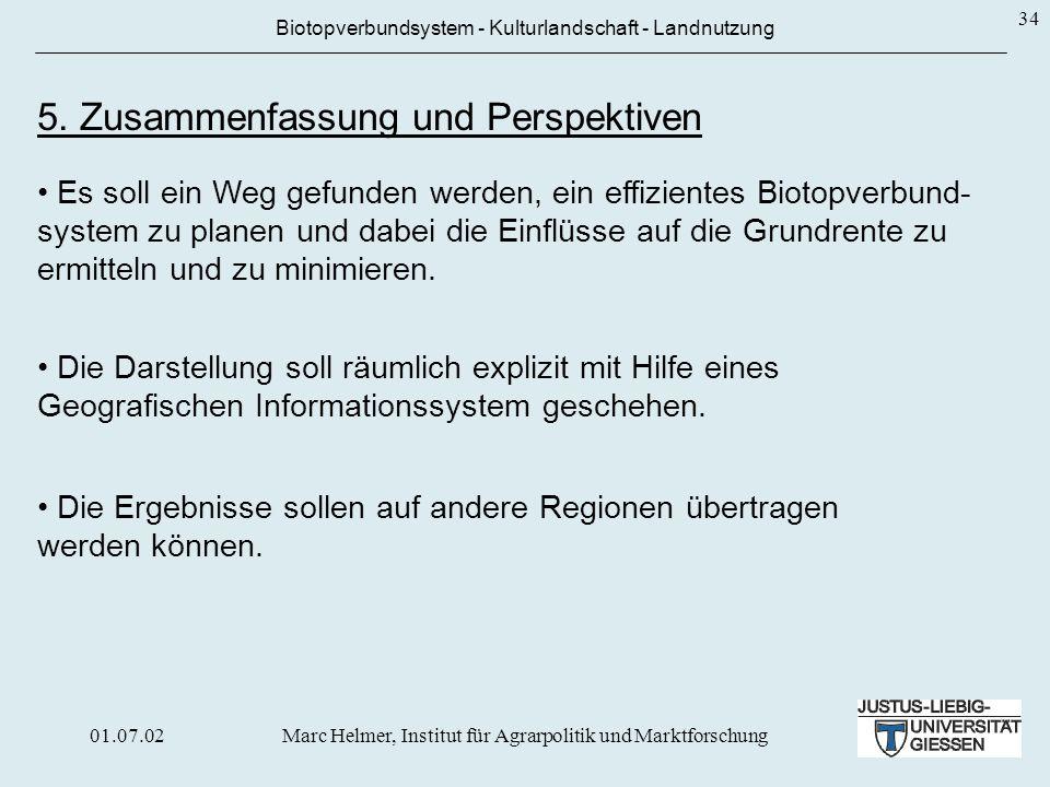 01.07.02Marc Helmer, Institut für Agrarpolitik und Marktforschung 34 Biotopverbundsystem - Kulturlandschaft - Landnutzung 5. Zusammenfassung und Persp