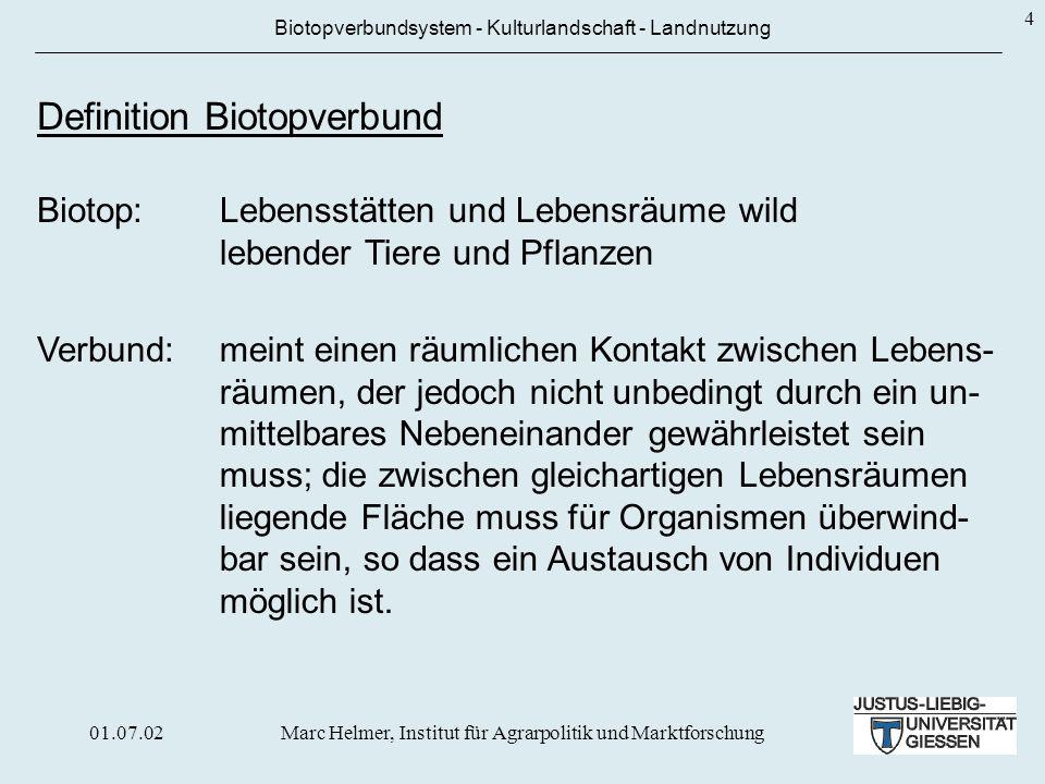 01.07.02Marc Helmer, Institut für Agrarpolitik und Marktforschung 4 Biotopverbundsystem - Kulturlandschaft - Landnutzung Definition Biotopverbund Verb