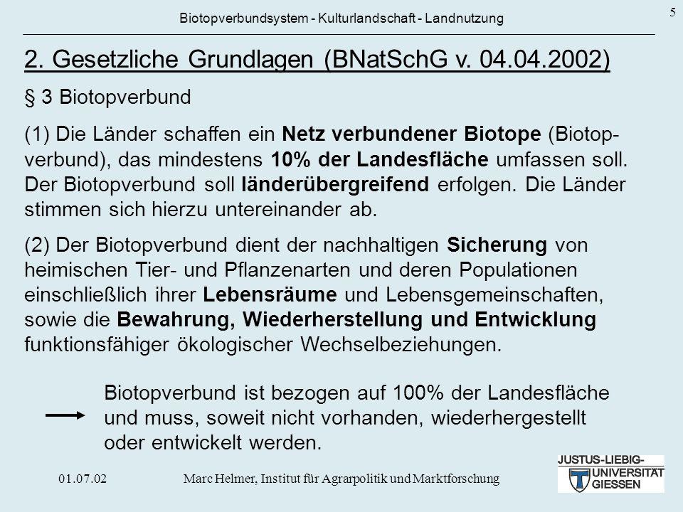 01.07.02Marc Helmer, Institut für Agrarpolitik und Marktforschung 5 Biotopverbundsystem - Kulturlandschaft - Landnutzung § 3 Biotopverbund (1) Die Län
