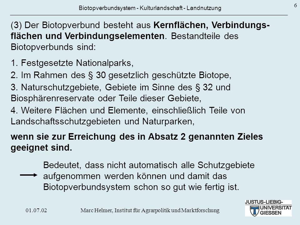 01.07.02Marc Helmer, Institut für Agrarpolitik und Marktforschung 6 Biotopverbundsystem - Kulturlandschaft - Landnutzung (3) Der Biotopverbund besteht