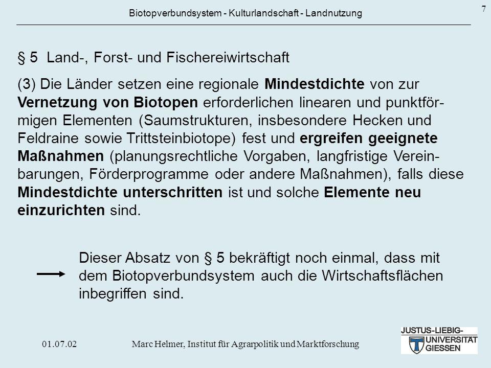 01.07.02Marc Helmer, Institut für Agrarpolitik und Marktforschung 7 Biotopverbundsystem - Kulturlandschaft - Landnutzung § 5 Land-, Forst- und Fischer