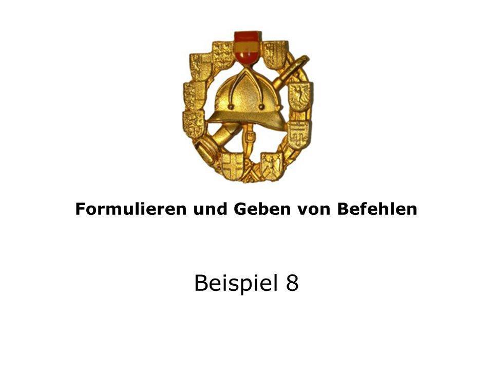 Geben Sie der Löschgruppe 1:8 des KLF den Entwicklungsbefehl! Beispiel 8