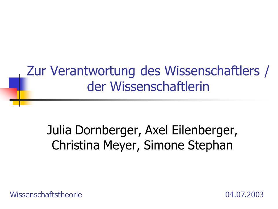 Zur Verantwortung des Wissenschaftlers / der Wissenschaftlerin Julia Dornberger, Axel Eilenberger, Christina Meyer, Simone Stephan Wissenschaftstheori
