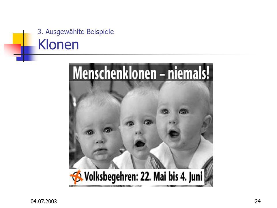 04.07.200324 3. Ausgewählte Beispiele Klonen