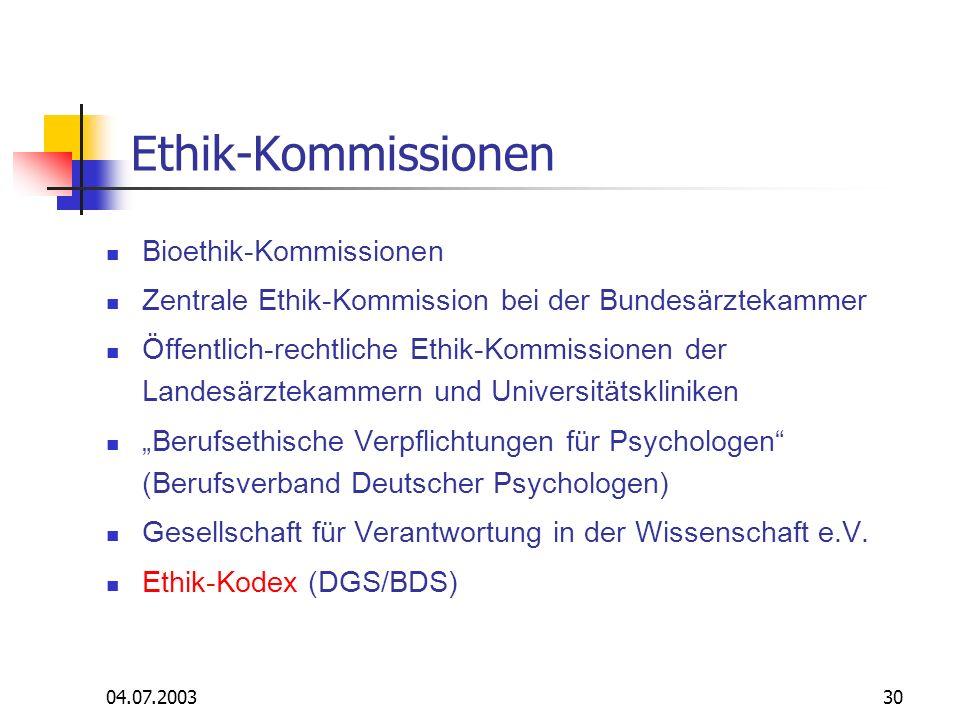 04.07.200330 Ethik-Kommissionen Bioethik-Kommissionen Zentrale Ethik-Kommission bei der Bundesärztekammer Öffentlich-rechtliche Ethik-Kommissionen der