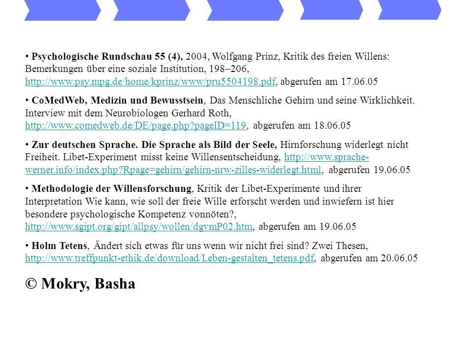 Psychologische Rundschau 55 (4), 2004, Wolfgang Prinz, Kritik des freien Willens: Bemerkungen über eine soziale Institution, 198–206, http://www.psy.m