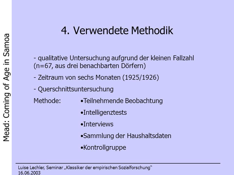 Mead: Coming of Age in Samoa Luise Lechler, Seminar Klassiker der empirischen Sozialforschung 16.06.2003 4. Verwendete Methodik - qualitative Untersuc